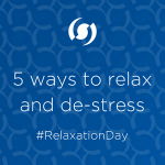 5 ways to relax and de-stress your mind!